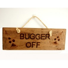 Wooden Plaque - Bugger Off
